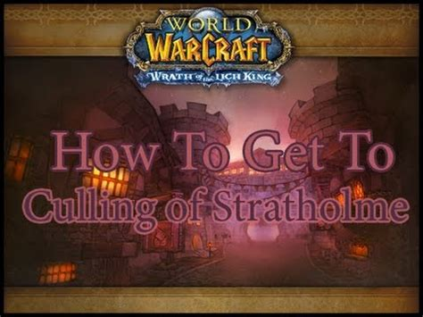 How To Get To Culling of Stratholme - YouTube